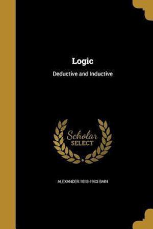 Bog, paperback Logic af Alexander 1818-1903 Bain