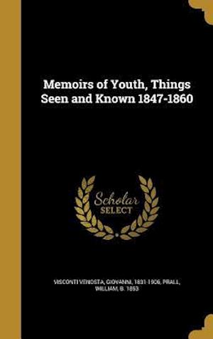 Bog, hardback Memoirs of Youth, Things Seen and Known 1847-1860