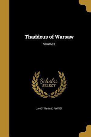 Bog, paperback Thaddeus of Warsaw; Volume 3 af Jane 1776-1850 Porter