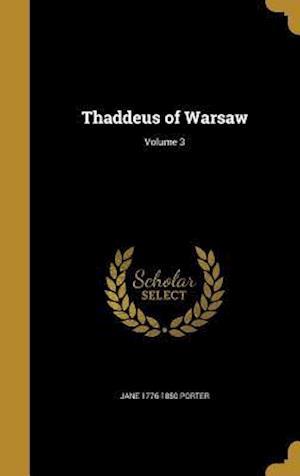 Bog, hardback Thaddeus of Warsaw; Volume 3 af Jane 1776-1850 Porter