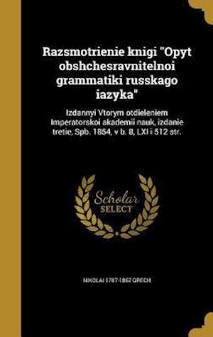 Bog, hardback Razsmotrienie Knigi Opyt Obshchesravnitelnoi Grammatiki Russkago Iazyka af Nikolai 1787-1867 Grech
