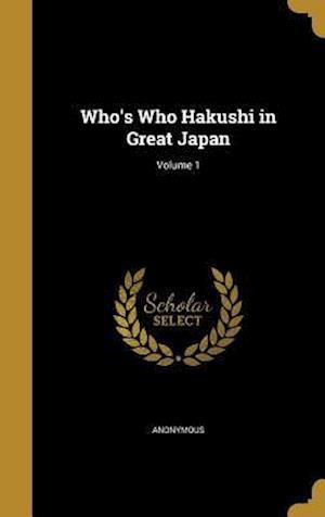 Bog, hardback Who's Who Hakushi in Great Japan; Volume 1