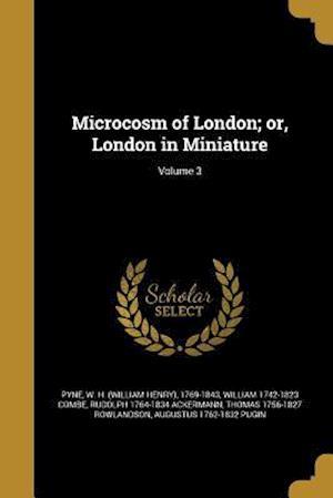 Bog, paperback Microcosm of London; Or, London in Miniature; Volume 3 af Rudolph 1764-1834 Ackermann, William 1742-1823 Combe