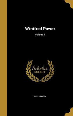 Bog, hardback Winifred Power; Volume 1 af Bella Duffy