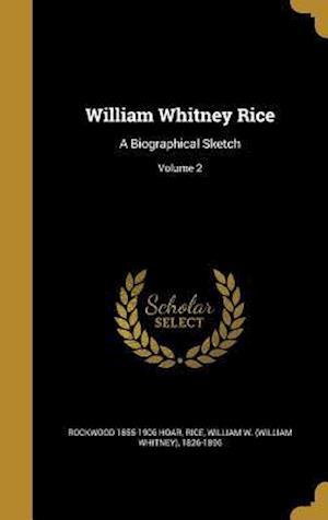 Bog, hardback William Whitney Rice af Rockwood 1855-1906 Hoar