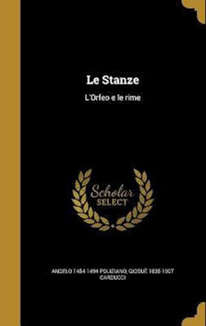 Bog, hardback Le Stanze af Angelo 1454-1494 Poliziano, Giosue 1835-1907 Carducci