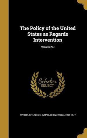 Bog, hardback The Policy of the United States as Regards Intervention; Volume 93