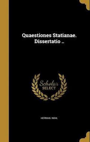 Bog, hardback Quaestiones Statianae. Dissertatio .. af Herman Nohl