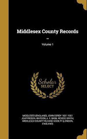 Bog, hardback Middlesex County Records ..; Volume 1 af John Cordy 1831-1901 Jeaffreson