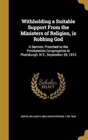 Bog, hardback Withholding a Suitable Support from the Ministers of Religion, Is Robbing God