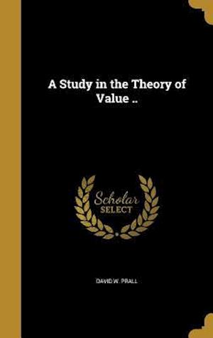 Bog, hardback A Study in the Theory of Value .. af David W. Prall