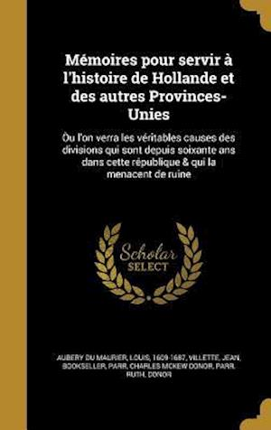 Bog, hardback Memoires Pour Servir A L'Histoire de Hollande Et Des Autres Provinces-Unies