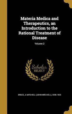 Bog, hardback Materia Medica and Therapeutics, an Introduction to the Rational Treatment of Disease; Volume 2