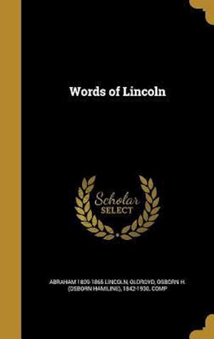 Bog, hardback Words of Lincoln af Abraham 1809-1865 Lincoln