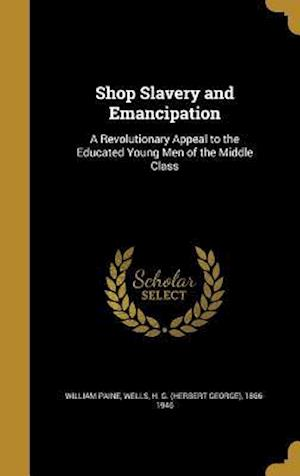Bog, hardback Shop Slavery and Emancipation af William Paine