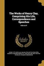 The Works of Henry Clay, Comprising His Life, Correspondence and Speeches; Volume 07