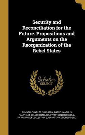 Bog, hardback Security and Reconciliation for the Future. Propositions and Arguments on the Reorganization of the Rebel States
