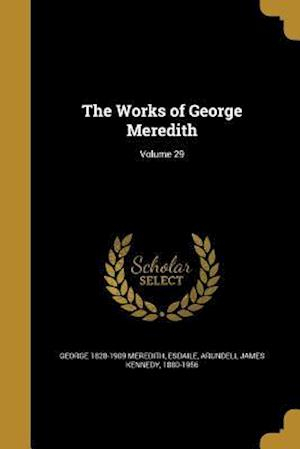 Bog, paperback The Works of George Meredith; Volume 29 af George 1828-1909 Meredith