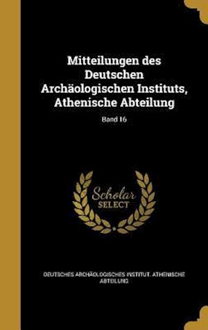 Bog, hardback Mitteilungen Des Deutschen Archaologischen Instituts, Athenische Abteilung; Band 16