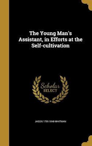 Bog, hardback The Young Man's Assistant, in Efforts at the Self-Cultivation af Jason 1799-1848 Whitman