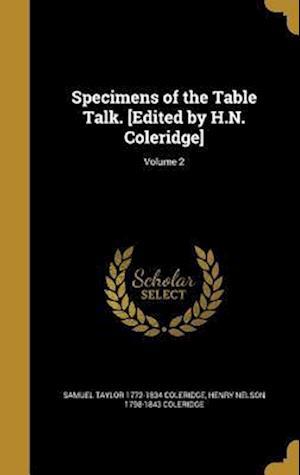 Bog, hardback Specimens of the Table Talk. [Edited by H.N. Coleridge]; Volume 2 af Henry Nelson 1798-1843 Coleridge, Samuel Taylor 1772-1834 Coleridge