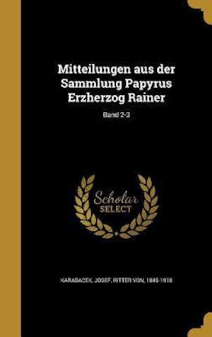 Bog, hardback Mitteilungen Aus Der Sammlung Papyrus Erzherzog Rainer; Band 2-3