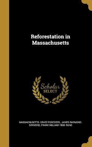 Bog, hardback Reforestation in Massachusetts af Frank William 1868- Rane, James Raymond Simmons