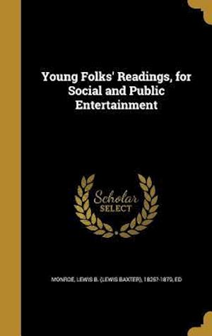 Bog, hardback Young Folks' Readings, for Social and Public Entertainment