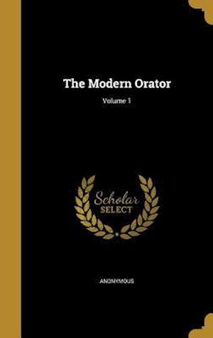 Bog, hardback The Modern Orator; Volume 1