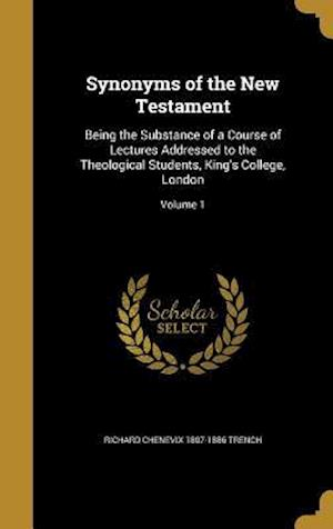 Bog, hardback Synonyms of the New Testament af Richard Chenevix 1807-1886 Trench