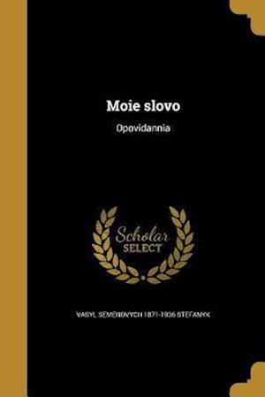 Bog, paperback Moie Slovo af Vasyl Semenovych 1871-1936 Stefanyk