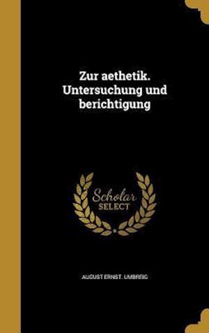 Bog, hardback Zur Aethetik. Untersuchung Und Berichtigung af August Ernst Umbreig