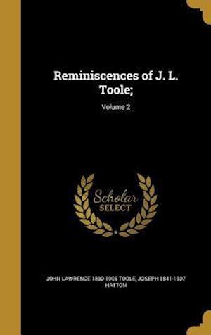 Bog, hardback Reminiscences of J. L. Toole;; Volume 2 af John Lawrence 1830-1906 Toole, Joseph 1841-1907 Hatton