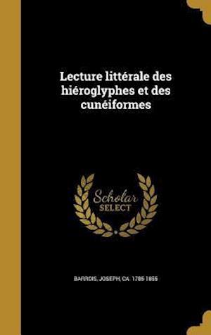 Bog, hardback Lecture Litterale Des Hieroglyphes Et Des Cuneiformes
