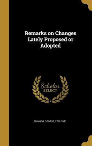 Bog, hardback Remarks on Changes Lately Proposed or Adopted