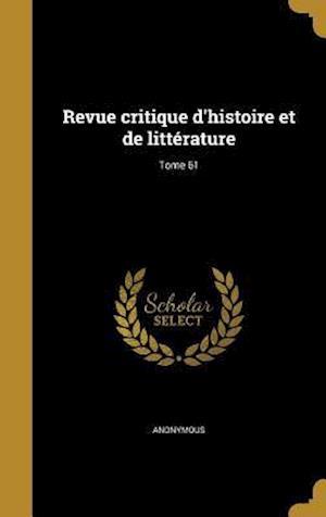 Bog, hardback Revue Critique D'Histoire Et de Litterature; Tome 61
