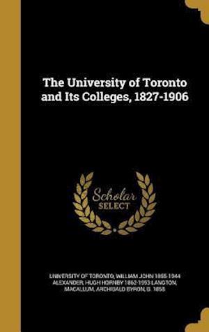 Bog, hardback The University of Toronto and Its Colleges, 1827-1906 af Hugh Hornby 1862-1953 Langton, William John 1855-1944 Alexander