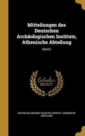 Bog, hardback Mitteilungen Des Deutschen Archaologischen Instituts, Athenische Abteilung; Band 5
