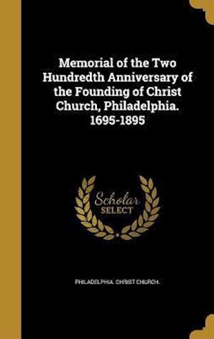 Bog, hardback Memorial of the Two Hundredth Anniversary of the Founding of Christ Church, Philadelphia. 1695-1895