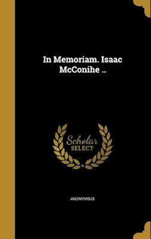 Bog, hardback In Memoriam. Isaac McConihe ..