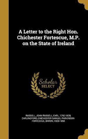 Bog, hardback A Letter to the Right Hon. Chichester Fortescue, M.P. on the State of Ireland