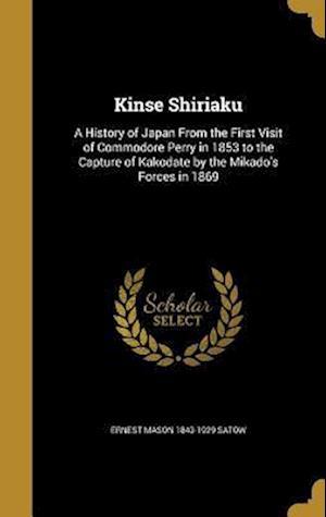 Bog, hardback Kinse Shiriaku af Ernest Mason 1843-1929 Satow