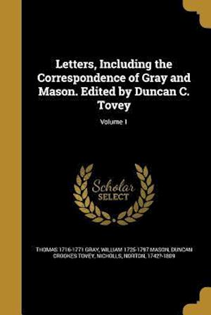 Bog, paperback Letters, Including the Correspondence of Gray and Mason. Edited by Duncan C. Tovey; Volume 1 af William 1725-1797 Mason, Thomas 1716-1771 Gray, Duncan Crookes Tovey