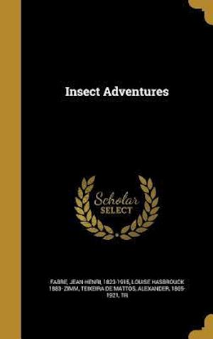 Bog, hardback Insect Adventures af Louise Hasbrouck 1883- Zimm