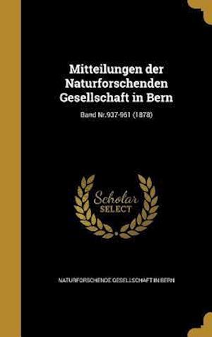 Bog, hardback Mitteilungen Der Naturforschenden Gesellschaft in Bern; Band NR.937-961 (1878)
