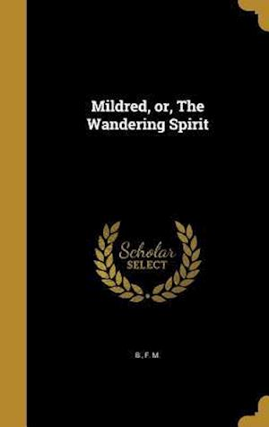 Bog, hardback Mildred, Or, the Wandering Spirit
