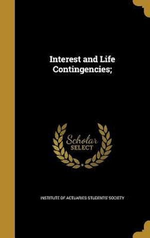 Bog, hardback Interest and Life Contingencies;