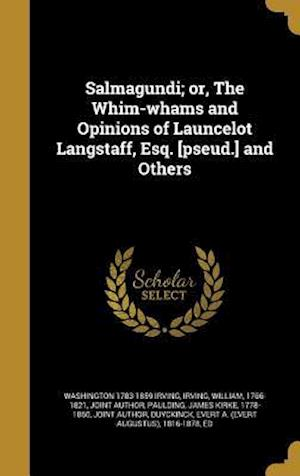 Bog, hardback Salmagundi; Or, the Whim-Whams and Opinions of Launcelot Langstaff, Esq. [Pseud.] and Others af Washington 1783-1859 Irving