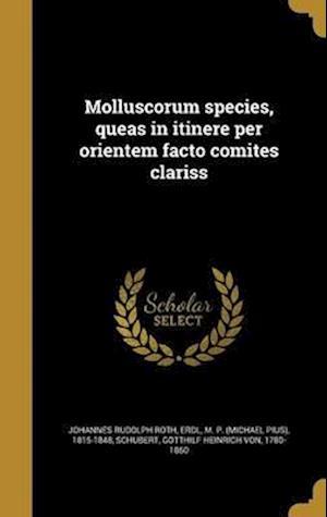 Bog, hardback Molluscorum Species, Queas in Itinere Per Orientem Facto Comites Clariss af Johannes Rudolph Roth