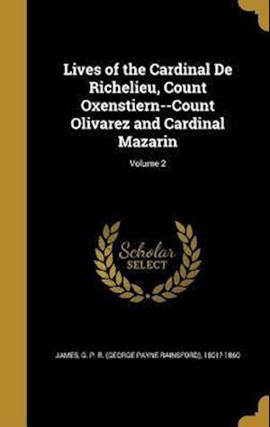 Bog, hardback Lives of the Cardinal de Richelieu, Count Oxenstiern--Count Olivarez and Cardinal Mazarin; Volume 2